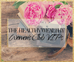 The Healthy Wealthy Women's Club VIP
